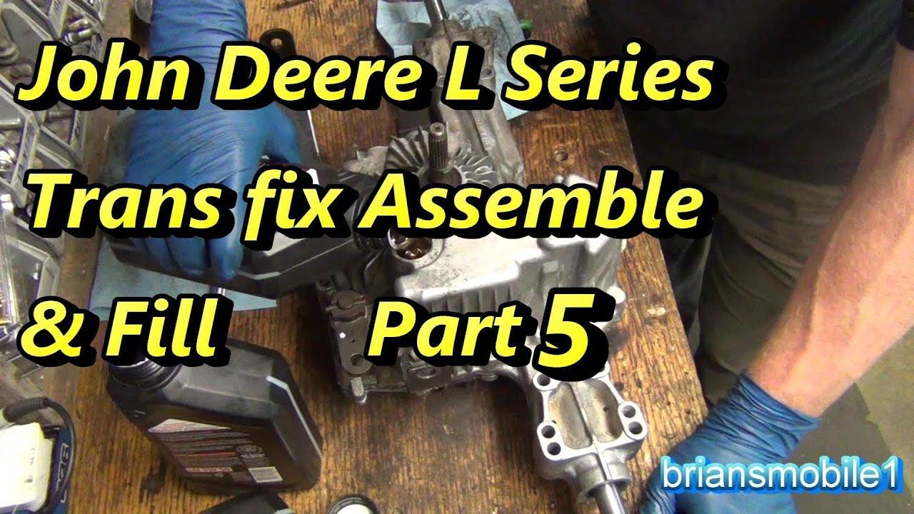 Part 5 John Deere L-Series Tractor Trans Repair Assemble and Fill