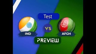 IND VS AFGH DREAM11 PREDICTION TEST MATCH | INDIA VS AFGHANISTAN PLAYING 11