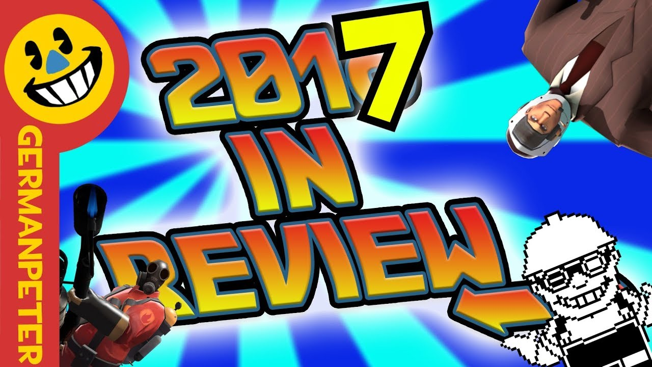 Tf2 2017 In Review The Giant Recap Youtube
