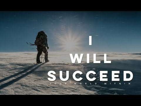 I Will Succeed – Motivational Video