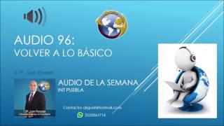 Audio 96 - Volver a lo Básico - D.I.P. Juan Rosado