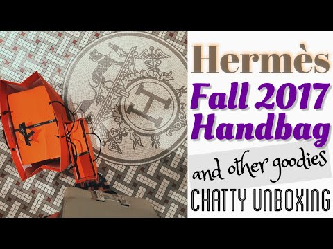 HERMÈS FALL 2017 BAG & OTHER GOODIES || Chatty Unboxing 😅