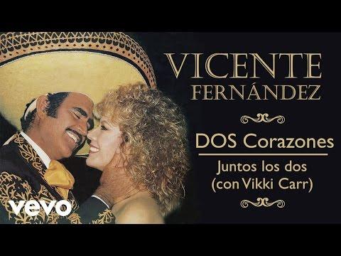 Vicente Fernández, Vikki Carr - Juntos los Dos