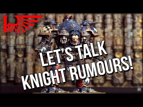 Let's Talk Imperial Knight Rumours!