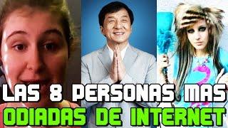 LAS 8 PERSONAS MAS ODIADAS DE INTERNET - 8cho