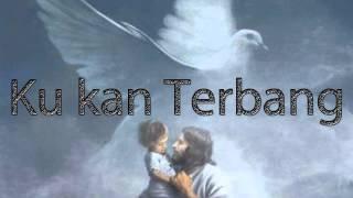 Lagu Rohani Kristen Ku kan Terbang