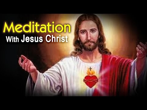 Meditation with Jesus Christ - Relaxing Meditation - Calming Music