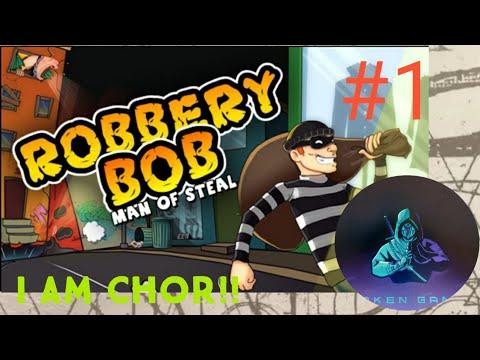 I am a CHOR!!! (Robbery bob)#1