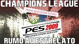 AQUECIMENTO PES 2016 - PES 2009 - O PRIMEIRO A TER CHAMPIONS LEAGUE e RUMO AO ESTRELATO