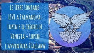 Lupin Il tesoro di Venezia + Lupin l'Avventura Italiana Live a Palmanova 2017