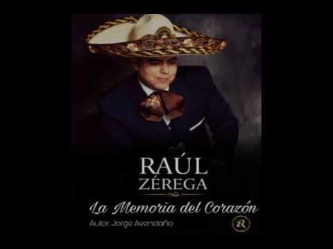 La Memoria del Corazón - Raúl Zérega
