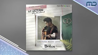 OST My Lecturer My Husband | Lecture With Love - Billy Simpson (Official Audio)