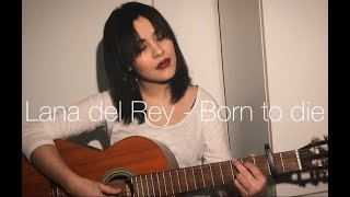 Lana Del Rey // Born to die // cover by Spyridoula Video
