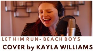 Let Him Run Wild-Beach Boys Cover-Kayla Williams