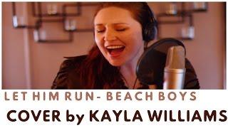 Let Him Run Wild-Beach Boys Cover-Kayla Williams