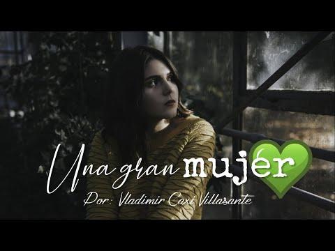 🙎 Una gran mujer | Reflexión & Video Poema 😇
