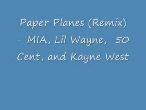 Paper Planes Remix - MIA, Lil Wayne, 50 Cent, and Kayne West