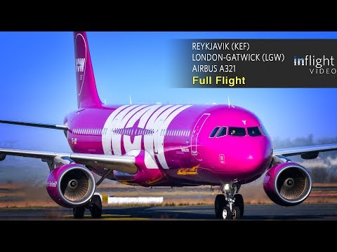 WOW Air Full Flight | Reykjavik To London-Gatwick | Airbus A321 (with ATC)