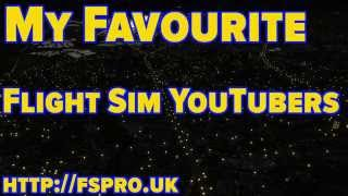 My Favourite YouTube Flight Simmers
