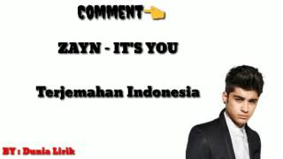 Download Lagu LIRIK LAGU ZAYN - IT'S YOU DAN TERJEMAHAN Mp3