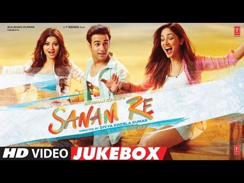 'SANAM RE' - Video Jukebox | Pulkit Samrat, Yami Gautam, Divya Khosla Kumar | T-Series