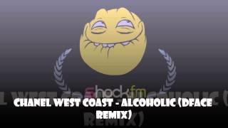 Shock FM Chanel West Coast Alcoholic DFACE Remix
