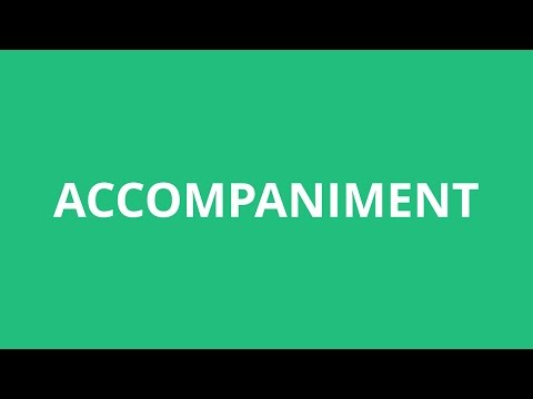How To Pronounce Accompaniment - Pronunciation Academy