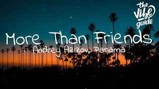 Andrey Azizov, Panama - More Than Friends (Lyrics)