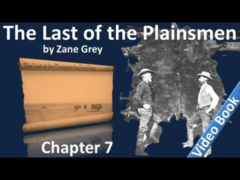 Chapter 07 - The Last of the Plainsmen by Zane Grey - Snake Gulch