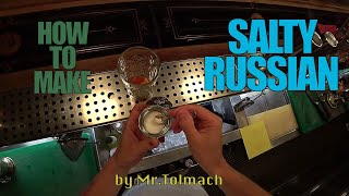 How to make SALTY RUSSIAN by Mr.Tolmach