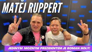MATĚJ RUPPERT: Jediným možným prezidentem je Roman Holý!