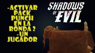 ACTIVAR PACK PUNCH RONDA EN LA RONDA 2!! UN JUGADOR!! Shadows Of Evil