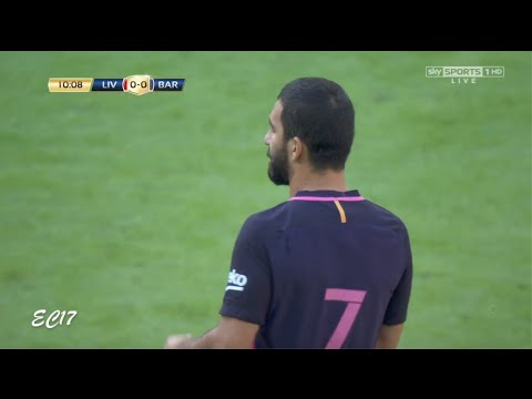 Arda Turan vs Liverpool (Pre-Season) (06/08/2016) 720p HD by EC17