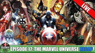 Episode 17: The Marvel Universe Recap | The BEST Movies And Comics of The Marvel Universe!