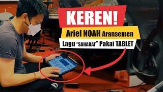 KEREN! Ariel NOAH Aransemen Lagu Sahabat Pakai Tablet!