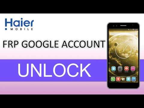 Haier Mobile FRP  Google Lock Remove  2018