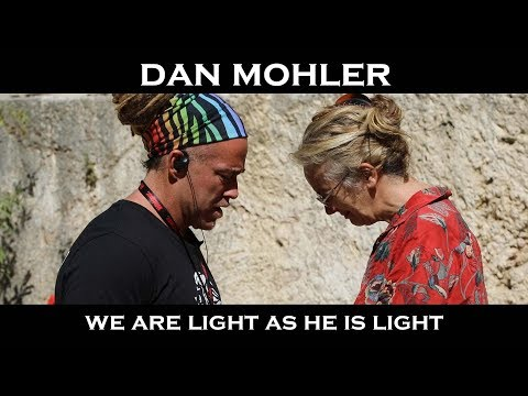 Dan Mohler  - We are Light as He is Light