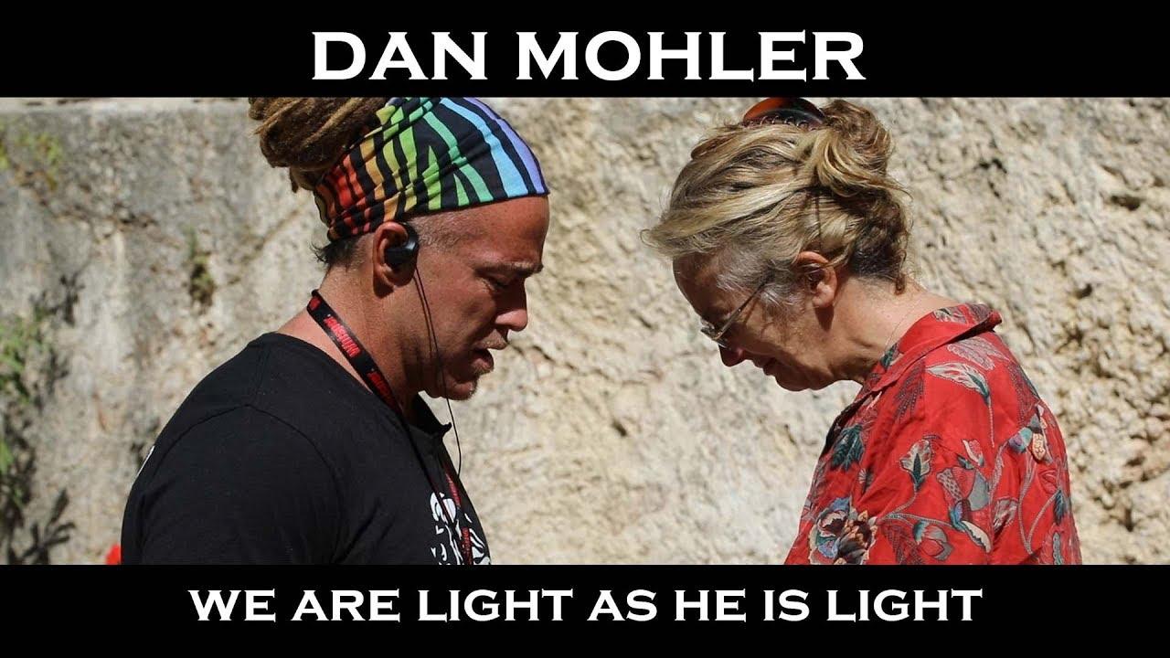 Dan Mohler  - We are Light as He is Light