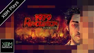 1979 Revolution : Black Friday - Xbox One - XBM Plays