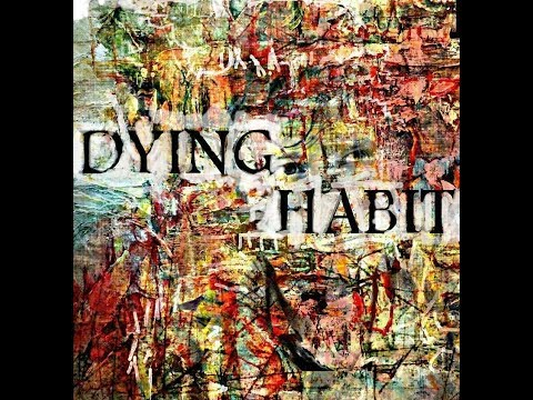 DYING HABIT unrealities