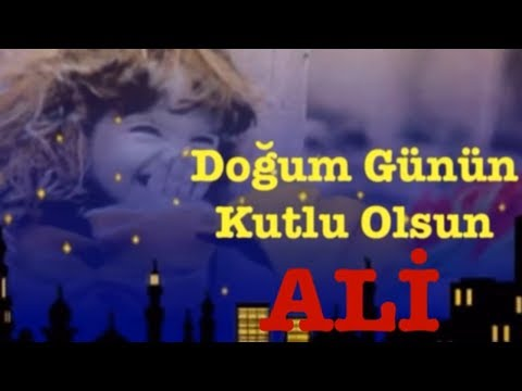 ALİ İyi ki Doğdun :)  3. VERSİYON  *happy birthday Ali*