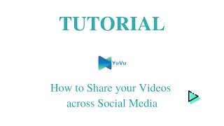 YuVu - How to Share your Videos across Social Media