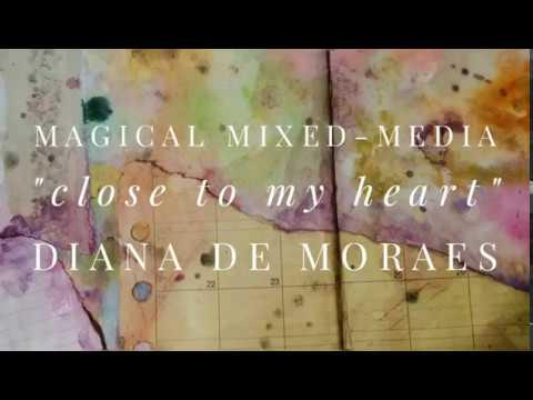 "Magical Mixed-Media Art Journaling, ""Close to My Heart"""