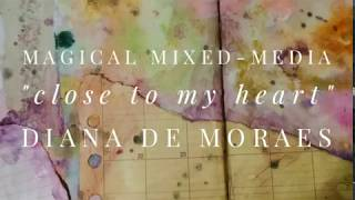 "Magical Mixed-Media Art Journaling, ""Close to My Heart"""