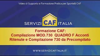 Formazione Patronato CAF Mod 730 Quadro F Acconti Ritenute e Compilazione 730 da Precompilato