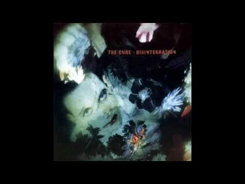 The Cure - Disintegration Full Album
