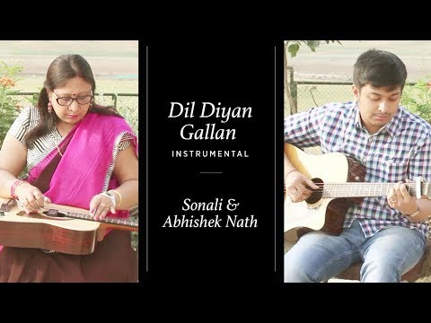 Dil Diyan Gallan Instrumental | Sonali Nath & Abhishek Nath
