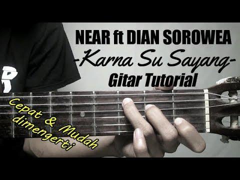 (Gitar Tutorial) NEAR FT DIAN SOROWEA - Karna Su Sayang  Mudah & Cepat Dimengerti Untuk Pemula
