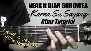 (Gitar Tutorial) NEAR FT DIAN SOROWEA - Karna su sayang |Mudah & Cepat dimengerti untuk pemula
