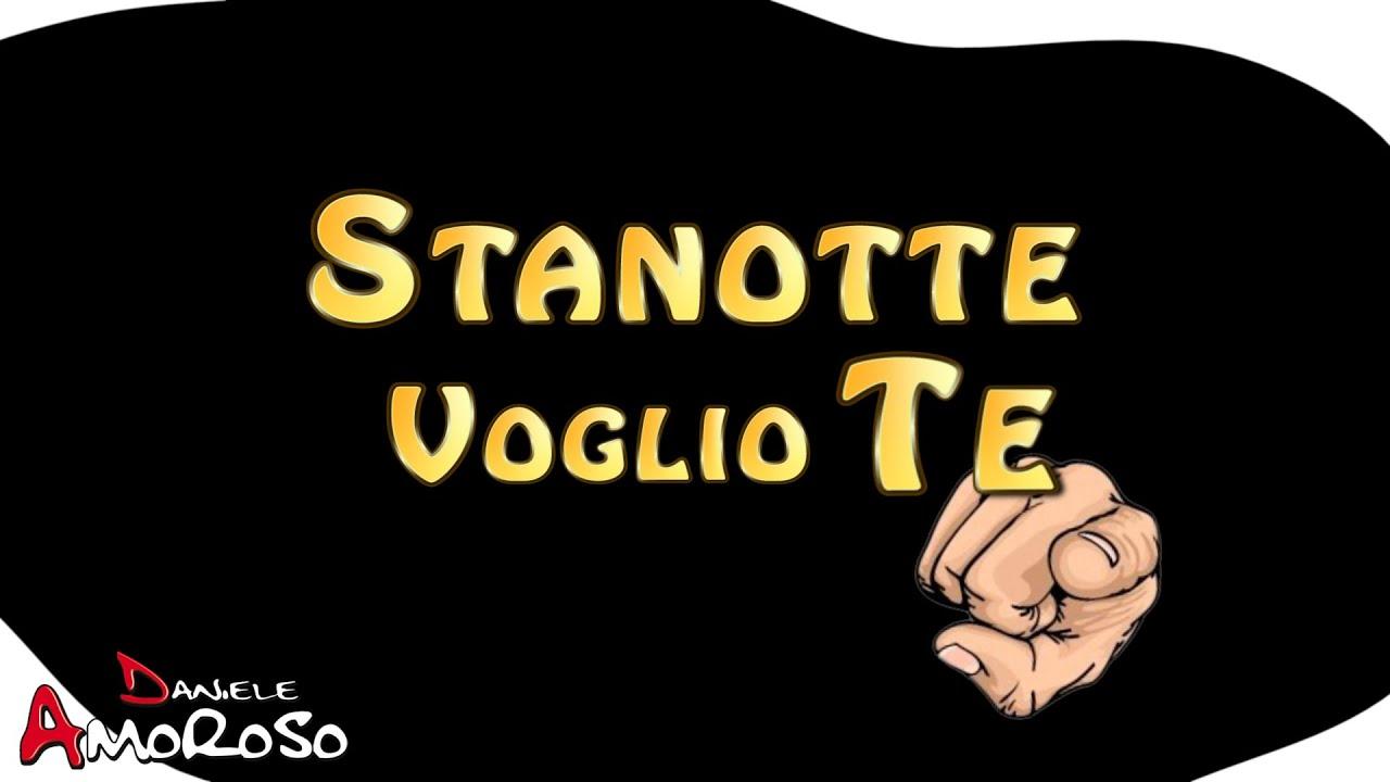 Daniele Amoroso - STANOTTE VOGLIO TE - Video Ufficiale